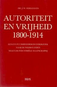 Autoriteit en vrijheid 1800-1914 - J. W. Oerlemans (ISBN 9789061941736)