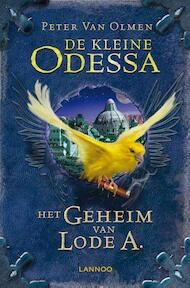 De kleine Odessa Het geheim van Lode A. - Peter van Olmen (ISBN 9789401406802)