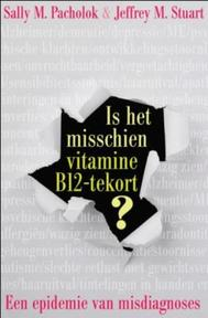Is het misschien vitamine B12 tekort? - Sally M. Pacholok, Jeffrey J. Stuart, Ananto Dirksen Vertalingen (ISBN 9789020204902)
