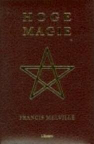 Hoge Magie - Francis Melville (ISBN 9789057643361)
