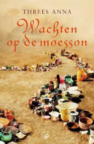 Wachten op de moesson - Threes Anna (ISBN 9789056723569)