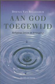 Aan God toegewijd - Doenja Van Belleghem (ISBN 9789058266941)