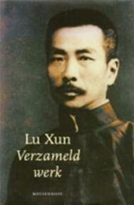 Verzameld werk - Lu Xun, Klaas Ruitenbeek (ISBN 9789029065375)
