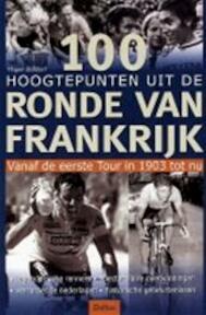 100 hoogtepunten uit de Ronde van Frankrijk - Hagen Bossdorf, Beate Boßdorf, Luk Denckens (ISBN 9789024381081)