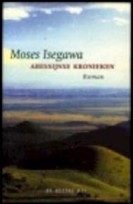 Abessijnse kronieken - Moses Isegawa (ISBN 9789023439103)