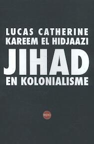 Jihad en kolonialisme - Lucas Catherine, Kareem El Hidjaazi (ISBN 9789462670518)