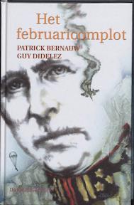 Het februaricomplot - P. Bernauw, G. Didelez (ISBN 9789065659477)