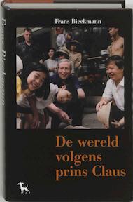 De wereld volgens prins Claus - Frans Bieckmann (ISBN 9789053303900)