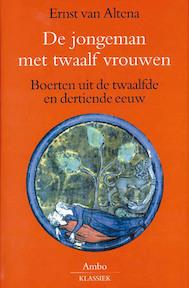 De jongeman met twaalf vrouwen - Ernst van Altena (ISBN 9789063037055)