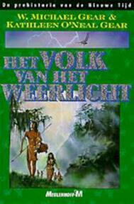 Het volk van het weerlicht - W. Michael Gear, Kathleen O'Neal Gear (ISBN 9789029051606)