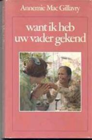 Want ik heb uw vader gekend - Annemie Mac Gillavry (ISBN 9789032500382)