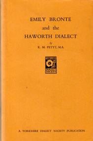 Emily Brontë and the Haworth Dialect - K. M. Petyt