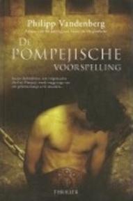 De Pompejische voorspelling - Philip Vandenberg (ISBN 9789061124375)
