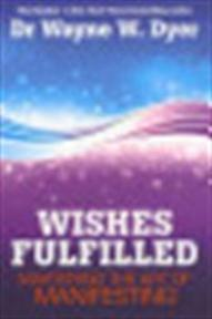 Wishes Fulfilled - Wayne W Dyer (ISBN 9781848508156)