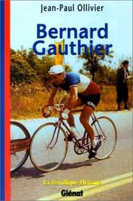 La Véridique histoire de Bernard Gauthier - Jean-Paul Ollivier (ISBN 9782723426398)