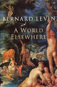 A world elsewhere - Bernard Levin (ISBN 022403331x)