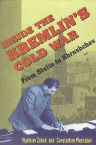 Inside the Kremlin's Cold War - Vladislav Zubok, Constantine Pleshakov (ISBN 9780674455320)