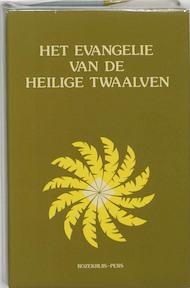 Evangelie van de heilige twaalven - Lectorium Rosicrucianum (ISBN 9789070053307)