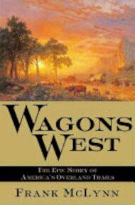 Wagons West - Frank McLynn (ISBN 9780802117311)