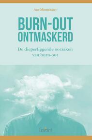 Burn-out ontmaskerd. De dieperliggende oorzaken van burn-out - Ann Meesschaert (ISBN 9789044136012)