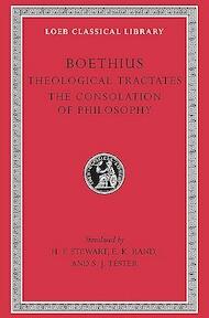 Tractates, De consolatione philosophiae L074 (Trans. Stewart) (Latin) - Joseph W. Boethius (ISBN 9780674990838)