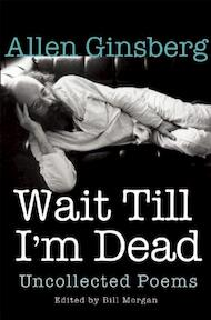 Wait Till I'm Dead - Allen Ginsberg (ISBN 9780802124531)