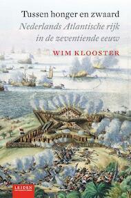 Tussen honger en zwaard - Wim Klooster (ISBN 9789087283179)