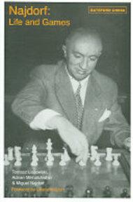 Najdorf - Life and Games - Tomasz Lissowski, Adrian Mikhalchischin, Miguel Najdorf (ISBN 9780713489200)
