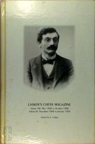 Lasker's Chess Magazine, VolumeVIII May 1908 to October 1908 Volume IX November 1908 to January 1909 - E. Lasker (ISBN 8071892734)