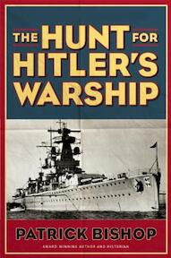 The Hunt for Hitler's Warship - Patrick Bishop (ISBN 9781621570035)