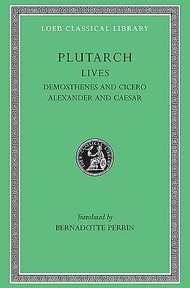 Lives - Demosthenes and Cicero / Alexander and Caesar - Plutarchus (ISBN 9780674991101)