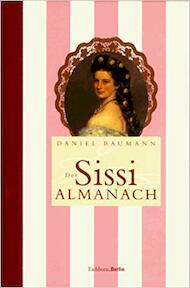 Der Sissi Almanach - Daniel Baumann (ISBN 382180663x)