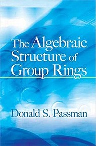 The Algebraic Structure of Group Rings - Donald S. Passman (ISBN 9780486482064)