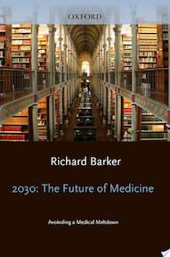 2030 - The Future of Medicine - Richard Barker, Dr. Richard Barker (ISBN 9780199600663)