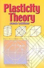Plasticity Theory - Jacob Lubliner (ISBN 9780486462905)
