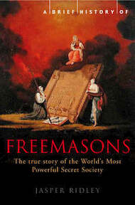 A Brief History of the Freemasons - Jasper Ridley (ISBN 9781845296780)