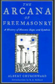 The Arcana Of Freemasonry - Albert Churchward (ISBN 9781578633388)