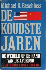 De koudste jaren - Michael R. Beschloss (ISBN 9789027428080)