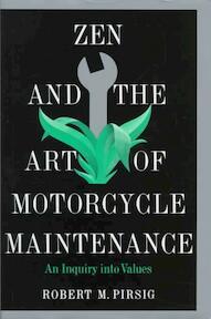 Zen and the Art of Motorcycle Maintenance - Robert M. Pirsig (ISBN 9780688002305)