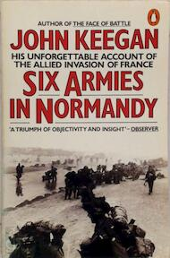 Six Armies in Normandy - John Keegan (ISBN 9780712655798)