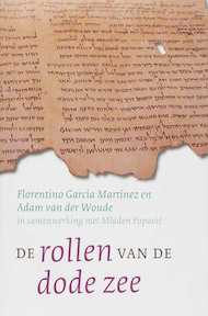 De rollen van de Dode Zee - Florentino Garcia Martinez, Adam van der Woude (ISBN 9789025957971)