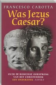 Was Jezus Caesar ? - F. Carotta (ISBN 9789059110694)