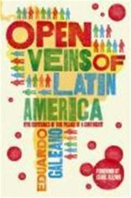 The Open Veins of Latin America - Eduardo Galeano (ISBN 9781846687426)
