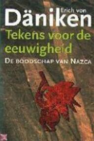 Tekens voor de eeuwigheid - E. von Däniken (ISBN 9789024509867)