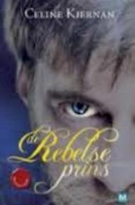 De Moorehawke-trilogie 3 De rebelse prins - Celine Kiernan (ISBN 9789059327757)