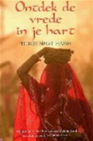 Ontdek de vrede in je hart - Thich Nhat Hanh (ISBN 9789044309133)
