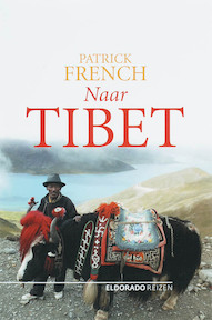 Naar Tibet - Patrick French (ISBN 9789047100102)