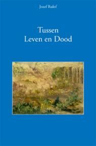 Tussen leven en dood - Jozef Rulof (ISBN 9789070554248)