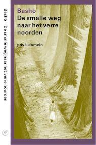 De smalle weg naar het verre noorden - Matsuo Basho (ISBN 9789029562553)