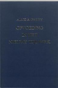 Opvoeding in het nieuwe tijdperk - Alice Anne Bailey, H.J. van Heek (ISBN 9789062718078)